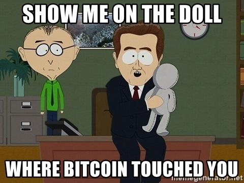 Name:  show-me-on-the-doll-where-bitcoin-touched-you.jpg Views: 89 Size:  99.5 KB